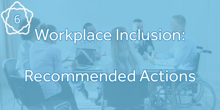 Workplace Inclusion: Recommended Actions