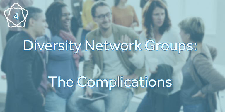 Diversity Network Groups: The Complications